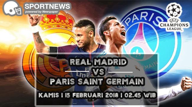 Real Madrid vs Paris Saint Germain 15 Februari 2018
