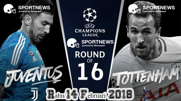 Juventus vs Tottenham Hotspur 14 Februari 2018