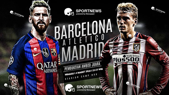 Barcelona vs Atletico Madrid 4 Maret 2018